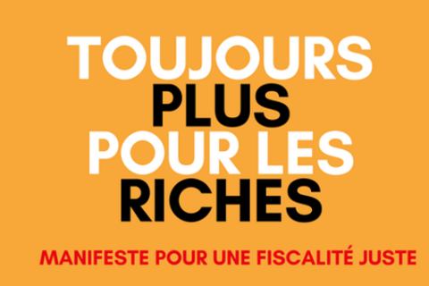 Veille  Toujours plus pour les riches – manifeste pour une fiscalité juste
